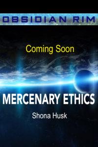 Coming Soon cover for Mercenary Ethics by Shona Husk