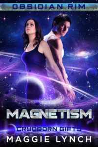 Cover for Magnetism: Cryoborn Gifts by Maggie Lynch in Obsidian Rim series