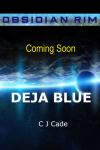 Coming soon Deja Blue by C J Cade
