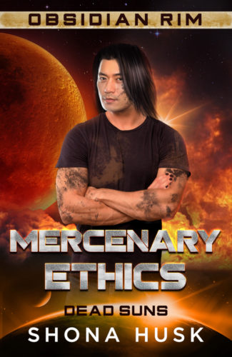 Mercenary Ethics by Shona Husk, Book 2 of Dead Suns